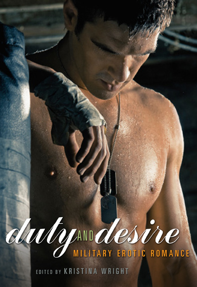 Book cover for Duty and Desire anthology edited by Kristina Wright showing a barechested man with dogtags.