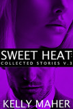 Book cover for Sweet Heat: Collected Stories, Volume 3. On the upper half of the cover is the lower-half of the face of a woman with long, blonde hair. She is looking off to the right of the cover. In the middle is the title strip. On the bottom portion is the lower-half of the face of man with dark five o'clock-shadow. He is wearing a suit and facing forward.