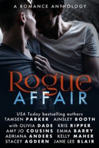 "Cover of Rogue Affair anthology featuring two men, one in a gray t-shirt and one in a white t-shirt, about to embrace. The man in the white t-shirt is gripping the front of the other man's t-shirt at the neckline. Across their chests reads Rogue AFFAIR with Rogue in a red serif script and AFFAIR in a bluish white sans-serif font. The authors are listed in two columns with ""USA Today bestselling authors"" centered over the top two names which are in a slightly larger font than the rest. The order of authors reading left-right, left-right, etc. on down is: Tamsen Parker, Ainsley Booth, with Olivia Dade, Kris Ripper, Amy Jo Cousins, Emma Barry, Adriana Anders, Kelly Maher, Stacey Agdern, Jane Lee Blair."